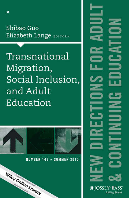 Lange Elizabeth Transnational Migration, Social Inclusion, and Adult Education. New Directions for Adult and Continuing Education, Number 146 linking adult education and formal schooling in tanzania