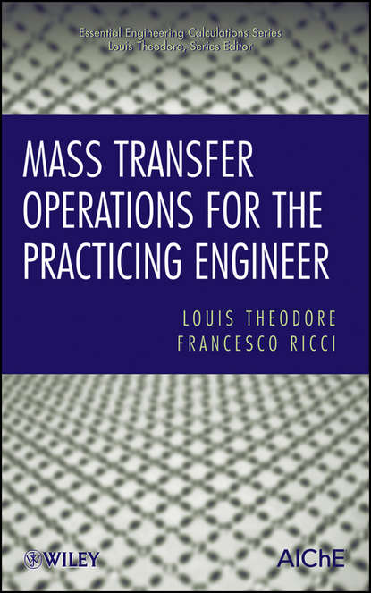 Theodore Louis Mass Transfer Operations for the Practicing Engineer a system approach to mechanical engineering problems