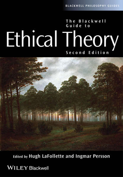 LaFollette Hugh The Blackwell Guide to Ethical Theory brad hooker developing deontology new essays in ethical theory