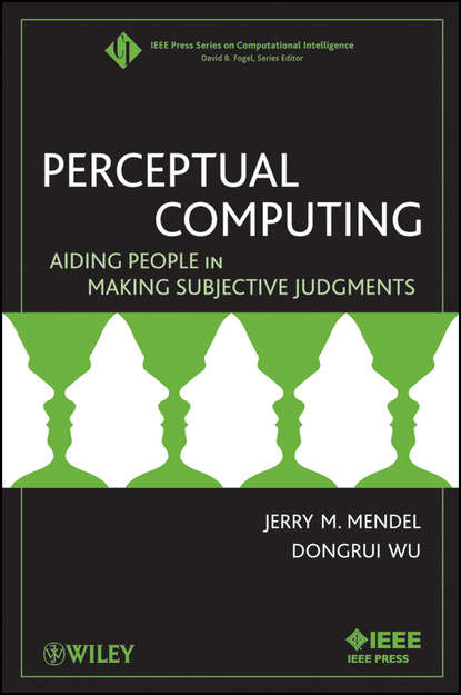 Perceptual Computing. Aiding People in Making Subjective Judgments