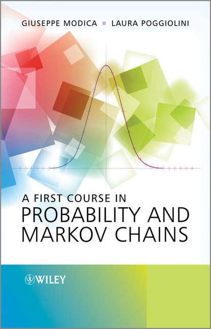 Poggiolini Laura A First Course in Probability and Markov Chains bruno sericola markov chains theory and applications