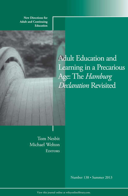 Фото - Welton Michael Adult Education and Learning in a Precarious Age: The Hamburg Declaration Revisited. New Directions for Adult and Continuing Education, Number 138 marilyn byrd y spirituality in the workplace a philosophical and social justice perspective new directions for adult and continuing education number 152