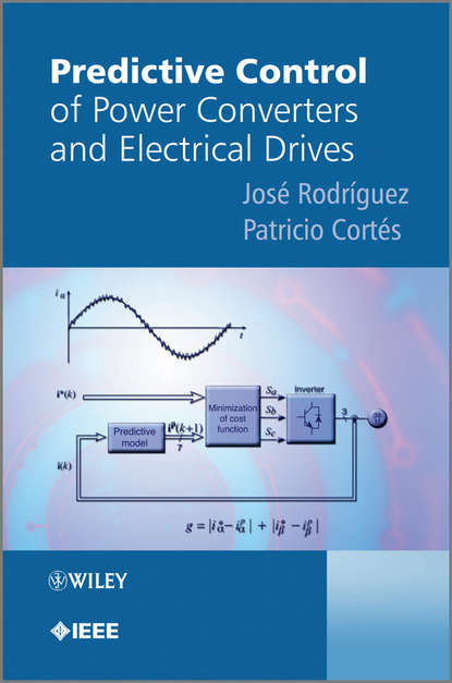 Cortes Patricio Predictive Control of Power Converters and Electrical Drives недорого