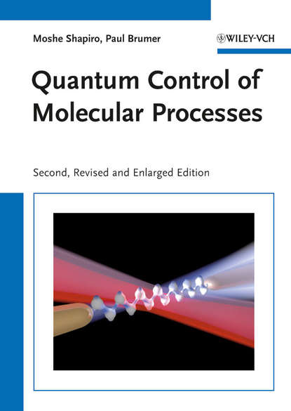 Shapiro Moshe Quantum Control of Molecular Processes cecil smith l control of batch processes