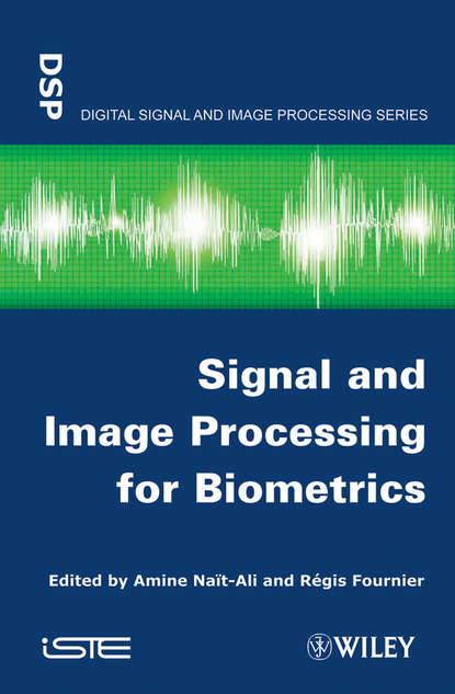 Fournier Regis Signal and Image Processing for Biometrics недорого
