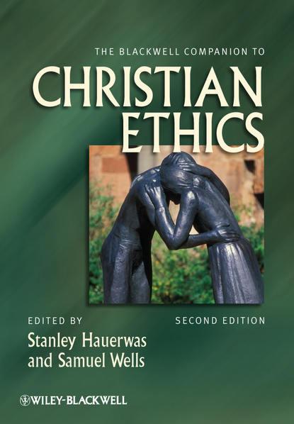 Фото - Wells Samuel The Blackwell Companion to Christian Ethics christian lardier the proton launcher