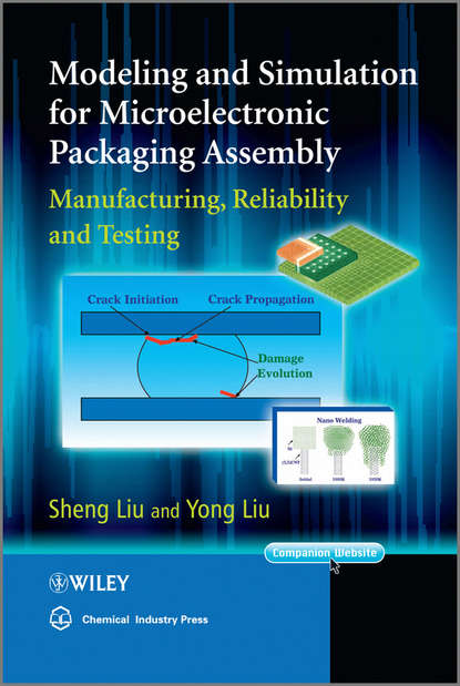 Modeling and Simulation for Microelectronic Packaging Assembly. Manufacturing, Reliability and Testing