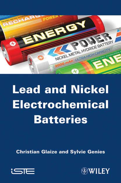Genies Sylvie Lead-Nickel Electrochemical Batteries genies sylvie lead nickel electrochemical batteries