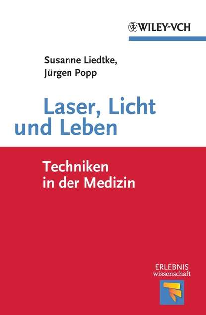 Popp Jürgen Laser, Licht und Leben. Techniken in der Medizin