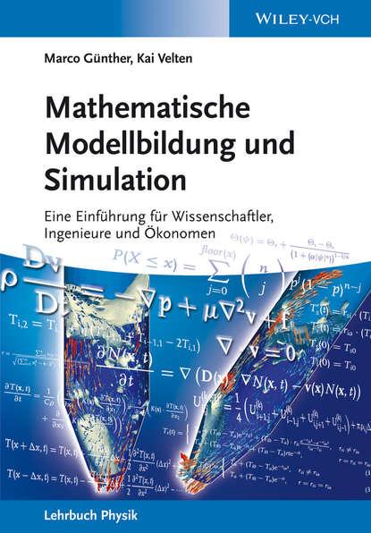 Mathematische Modellbildung und Simulation. Eine Einführung für Wissenschaftler, Ingenieure und Ökonomen