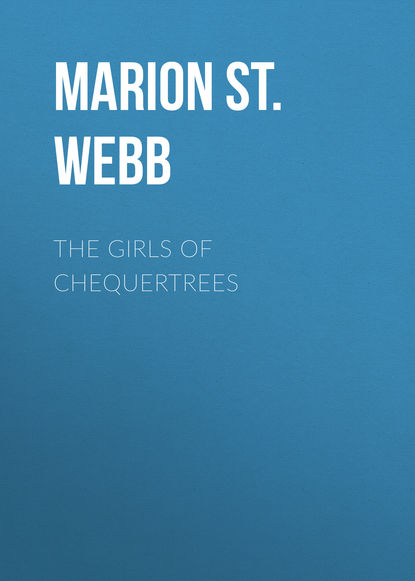 Фото - Marion St. John Webb The Girls of Chequertrees patricia mary st john treasures of the snow