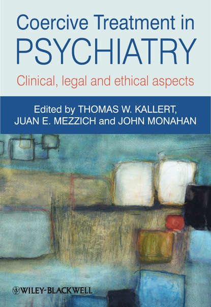 John Monahan Coercive Treatment in Psychiatry. Clinical, legal and ethical aspects michael shepherd norman sartorius non specific aspects of treatment