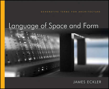 James Eckler F. Language of Space and Form. Generative Terms for Architecture rob carter typographic design form and communication