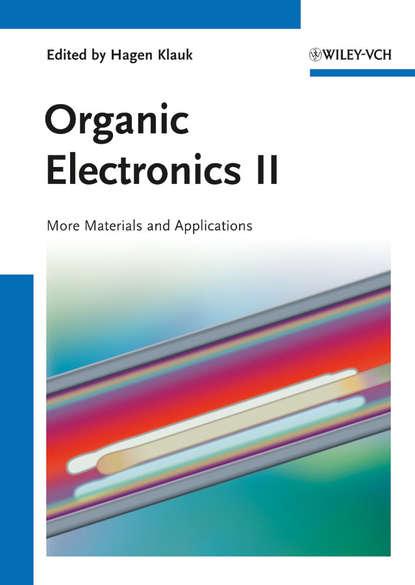 Hagen Klauk Organic Electronics II. More Materials and Applications