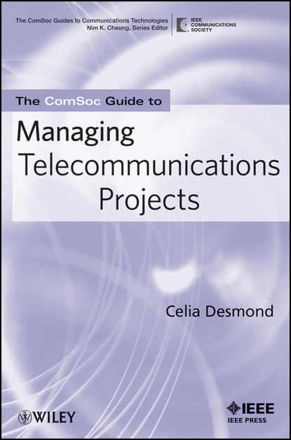 Celia Desmond The ComSoc Guide to Managing Telecommunications Projects oscar mmbali empowering the community for effective environment management