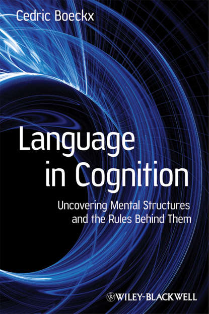 Cedric Boeckx Language in Cognition. Uncovering Mental Structures and the Rules Behind Them comparison of cognitive and language abilities of preschool children