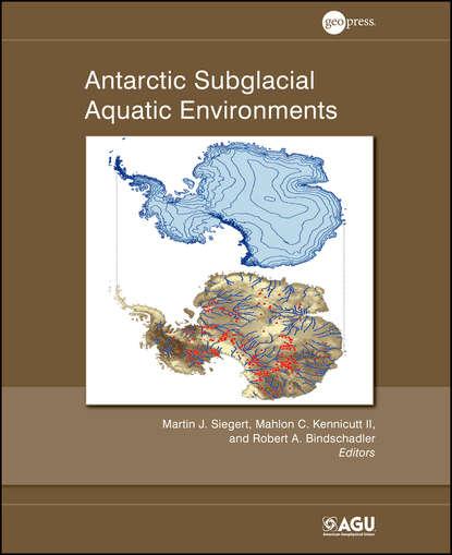 Фото - Группа авторов Antarctic Subglacial Aquatic Environments wladyslaw altermann precambrian sedimentary environments