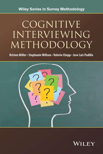 Kristen Miller Cognitive Interviewing Methodology kristen miller cognitive interviewing methodology