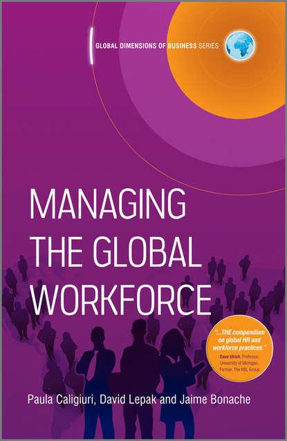 Paula Caligiuri Managing the Global Workforce phil harkins leading the global workforce