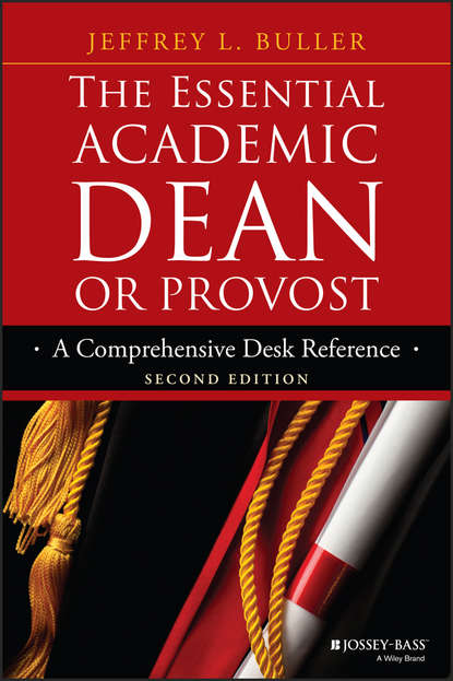 Jeffrey L. Buller The Essential Academic Dean or Provost mary lou higgerson communication strategies for managing conflict a guide for academic leaders