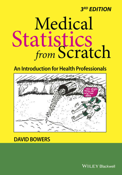 David Bowers Medical Statistics from Scratch. An Introduction for Health Professionals messiah from scratch