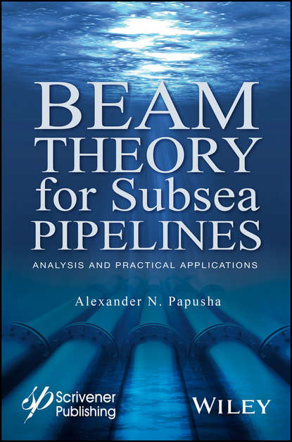 Alexander N. Papusha Beam Theory for Subsea Pipelines paul lynn a onshore and offshore wind energy an introduction