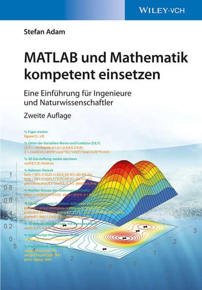 Stefan Miodoski Adam MATLAB und Mathematik kompetent einsetzen f vollmer goethes egmont erlautert und gewurdigt fur hohere lehranstalten sowie zum selbststudium