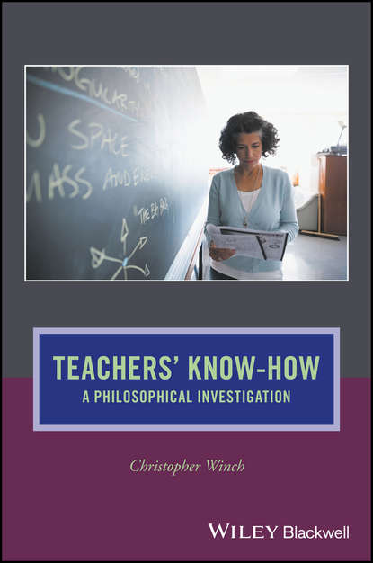 Christopher Winch Teachers' Know-How. A Philosophical Investigation efl teachers professional identity a metaphor analysis