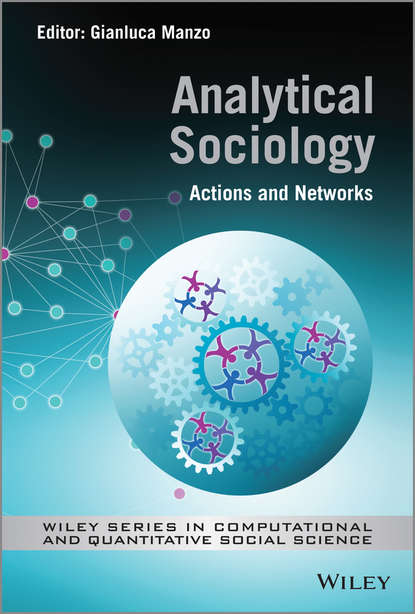Gianluca Manzo Analytical Sociology. Actions and Networks systemic shifts in sociology