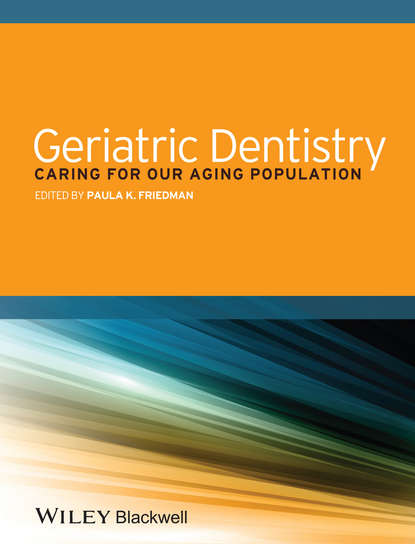 Paula Friedman K. Geriatric Dentistry. Caring for Our Aging Population the importance of teamwork in dentistry