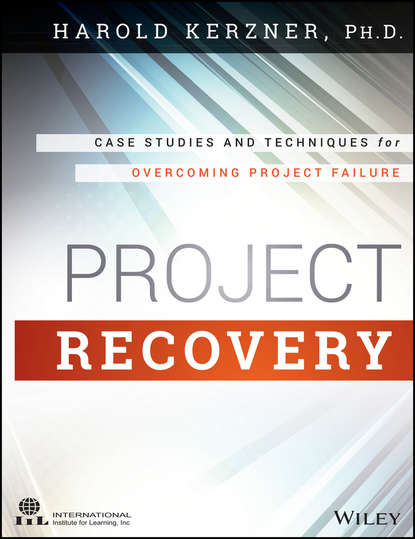 Harold Kerzner, Ph.D. Project Recovery project management case studies