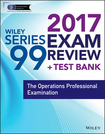 Wiley Wiley FINRA Series 99 Exam Review 2017. The Operations Professional Examination wiley wiley finra series 63 exam review 2017 the uniform securities sate law examination