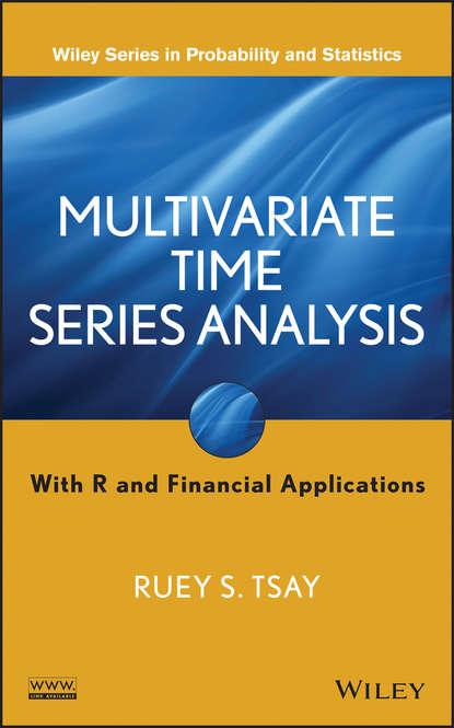 Фото - Ruey S. Tsay Multivariate Time Series Analysis balan vladimir jet single time lagrange geometry and its applications