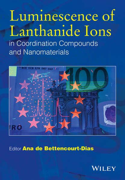 Группа авторов Luminescence of Lanthanide Ions in Coordination Compounds and Nanomaterials недорого