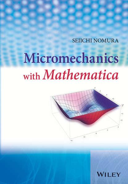 Seiichi Nomura Micromechanics with Mathematica