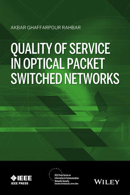 Akbar Rahbar G. Quality of Service in Optical Packet Switched Networks next generation passive optical networks