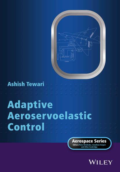 Фото - Ashish Tewari Adaptive Aeroservoelastic Control guosheng yin clinical trial design bayesian and frequentist adaptive methods