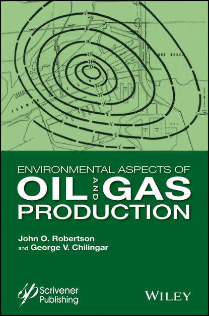 Фото - J. O. Robertson Environmental Aspects of Oil and Gas Production g v chilingar fundamentals of the petrophysics of oil and gas reservoirs