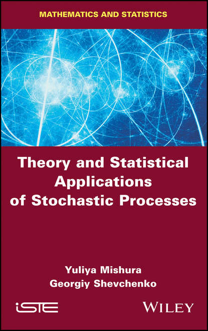 Yuliya Mishura Theory and Statistical Applications of Stochastic Processes bruno sericola markov chains theory and applications