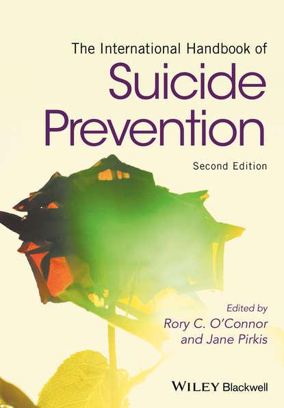 Группа авторов The International Handbook of Suicide Prevention the oxford handbook of suicide and self injury