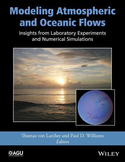 Фото - Paul D. Williams Modeling Atmospheric and Oceanic Flows antoine savine modern computational finance aad and parallel simulations