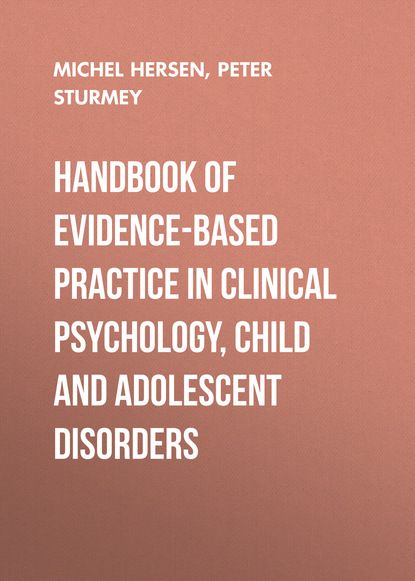 Michel Hersen Handbook of Evidence-Based Practice in Clinical Psychology, Child and Adolescent Disorders damion j grasso clinical exercises for treating traumatic stress in children and adolescents
