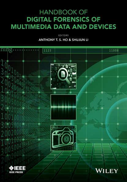 Группа авторов Handbook of Digital Forensics of Multimedia Data and Devices недорого