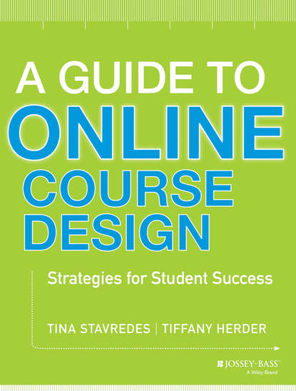Tina Stavredes A Guide to Online Course Design. Strategies for Student Success