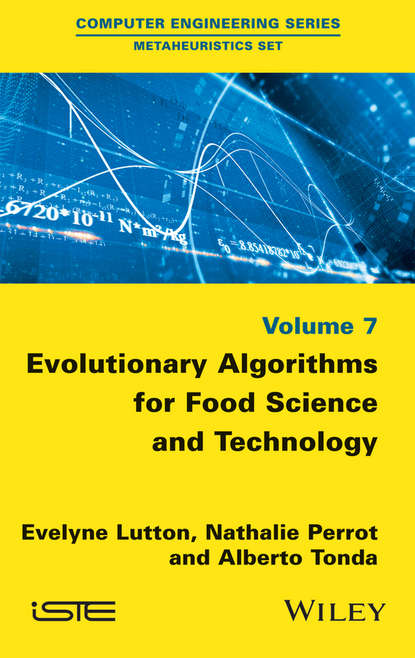 Evelyne Lutton Evolutionary Algorithms for Food Science and Technology недорого