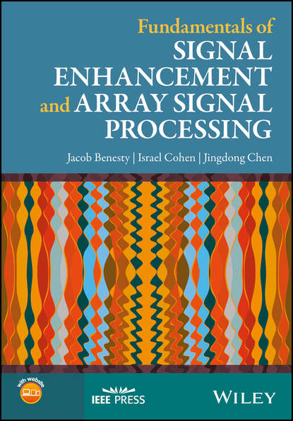 Jacob Benesty Fundamentals of Signal Enhancement and Array Signal Processing donald reay s digital signal processing and applications with the omap l138 experimenter