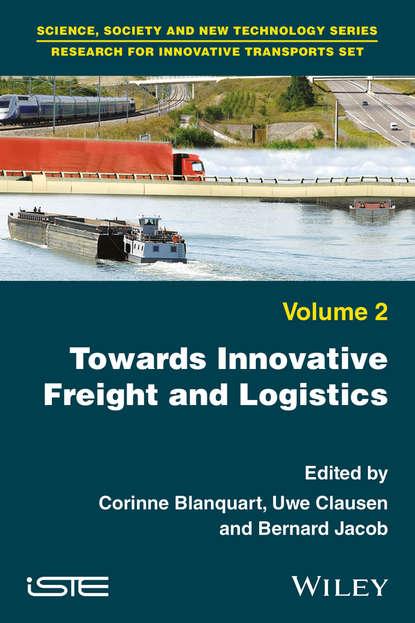 Группа авторов Towards Innovative Freight and Logistics недорого