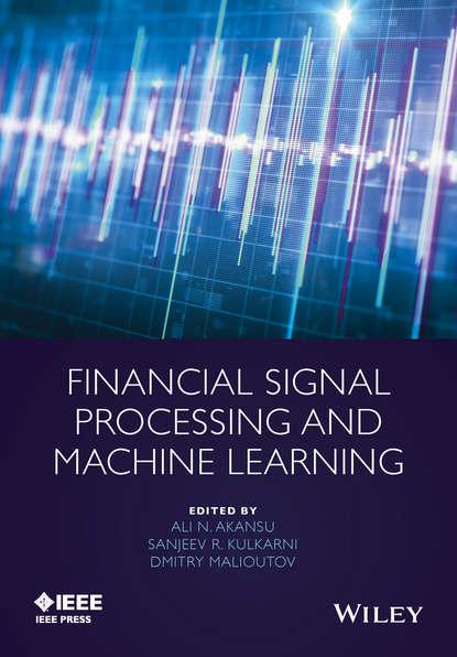 Ali Akansu N. Financial Signal Processing and Machine Learning bernhard pfaff financial risk modelling and portfolio optimization with r