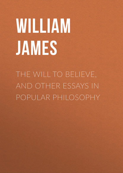 William James The Will to Believe, and Other Essays in Popular Philosophy недорого