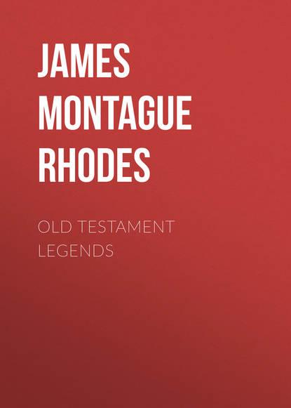 James Montague Rhodes Old Testament Legends david rhodes driftless
